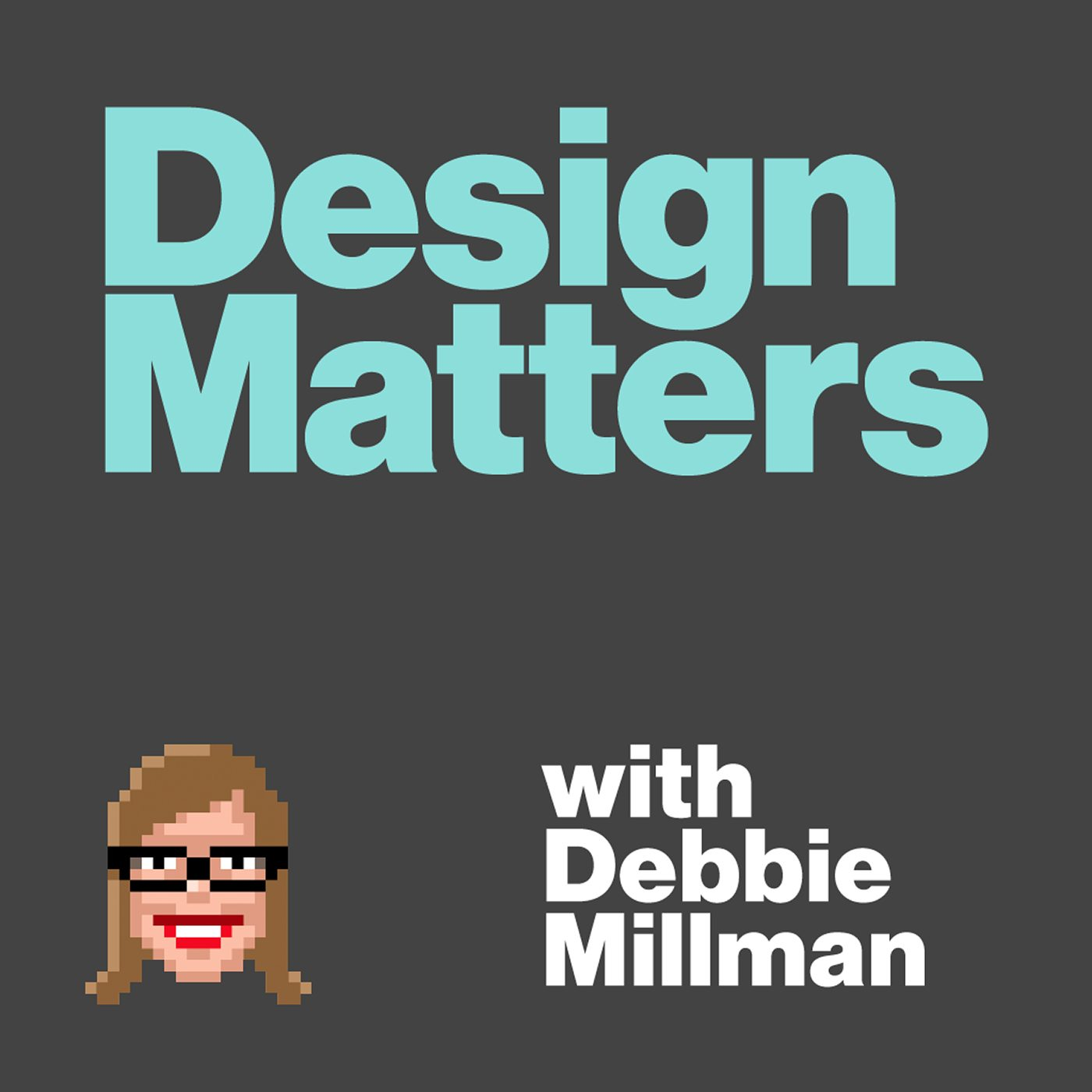 Design Matters: a top design podcast by Debbie Millman