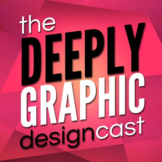 Deeply Graphic DesignCast: a top design podcast by Deep End Design